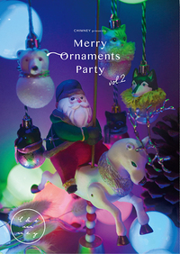 CHIMNEY Merry ornaments' party2 12/01(金)より始まります!